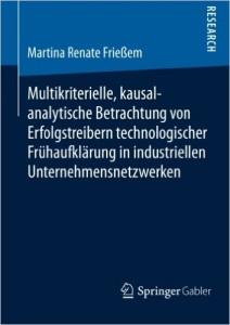 Cover: Multikriterielle, kausalanalytische Betrachtung von Erfolgstreibern technologischer Frühaufklärung in industriellen Unternehmensnetzwerken