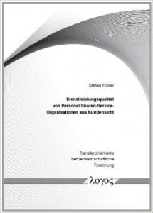 Cover: Dienstleistungsqualität von Personal-Shared-Service-Organisationen aus Kundensicht (Transferorientierte betriebswirtschaftliche Forschung)