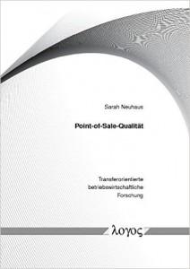 Cover: Point-of-Sale-Qualität: Konzeptualisierung, Operationalisierung und Validierung (Transferorientierte betriebswirtschaftliche Forschung)